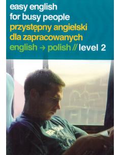 Przystępny angielski dla zapracowanych level 2 (CD)