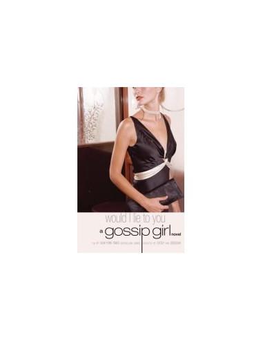 Would I Lie to You: A Gossip Girl Novel 10