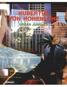 Hubertus von Hohenlohe: Urban Jungles