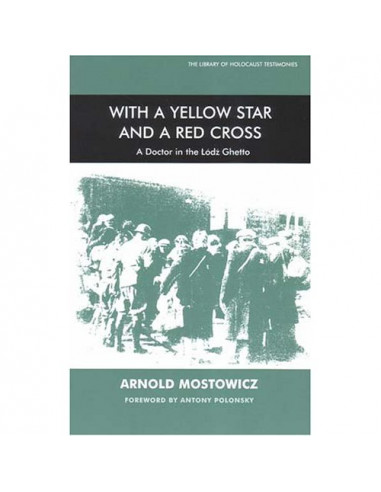 With a Yellow Star and a Red Cross: A Doctor in the Łódź Ghetto