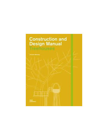 Tree Houses: Construction and Design Manual