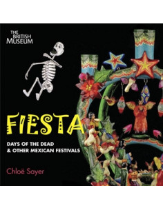 Fiesta : Days of the Dead and Other Mexican Festivals