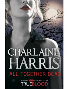 All Together Dead: A True Blood Novel