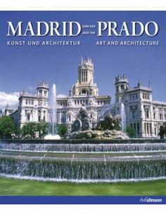 Madrid and the/und der Prado: Art and Architecture/Kunst und Architektur