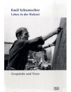 Emil Schumacher. Leben in der Malerei