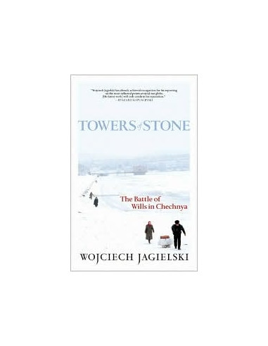 Towers of Stone: The Battle of Wills in Chechnya