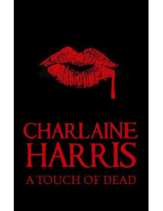 A Touch of Dead: A Sookie Stackhouse Collection
