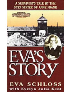 Eva's Story: A Survivor's Tale by the Step-Sister of Anne Frank