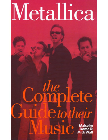 Metallica: The Complete Guide to Their Music
