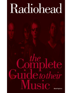 Radiohead: The Complete Guide to Their Music