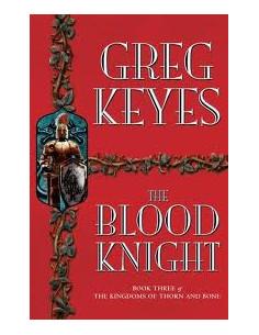 The Blood Knight: Book Three: (Kingdoms of Thorn & Bone)