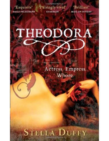 Theodora: Actress, Empress, Whore