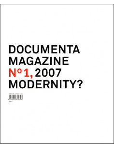 Documenta 12 Magazine: Modernity? no. 1 (Varia Series)
