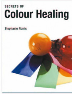 The Secrets of Colour Healing