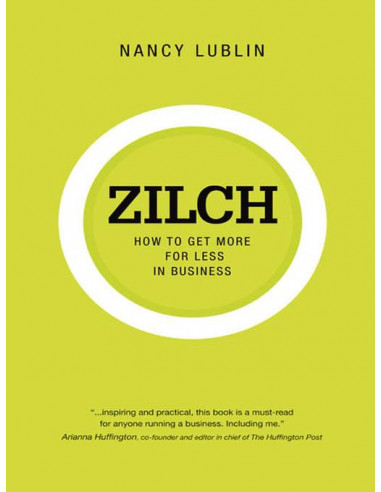 Zilch: How to Get More for Less in Business