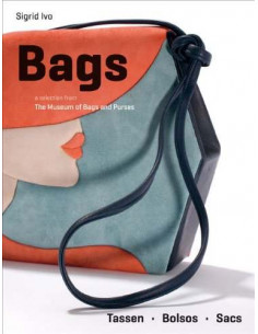 Bags: A Selection from the Museum of Bags & Purses Amsterdam