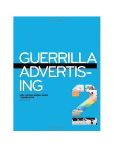 Guerrilla Advertising 2: More Unconventional Brand Communications