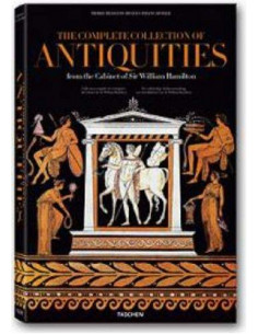 The Complete Collection of Antiquities: From the Cabinet of Sir William Hamilton