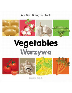 Vegetables - Warzywa (My First Bilingual Book)