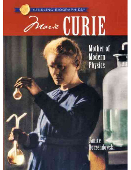 Marie Curie: Mother of Modern Physics