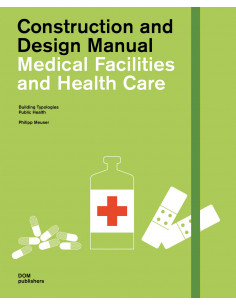 Medical Facilities and Health Care: Construction and Design Manual