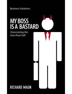 My Boss is a Bastard: Overcoming the Boss from Hell