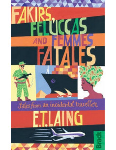 Fakirs, Felluccas and Femmes Fatales