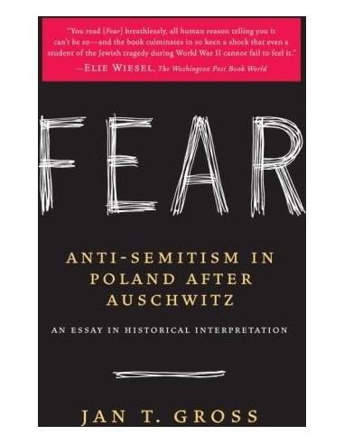 Fear: Anti - Semitism in Poland after Auschwitz