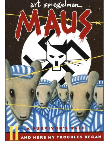 Maus: A Survivor's Tale v. II: And Here My Troubles Began