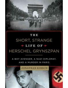 Short, Strange Life of Herschel Grynszpan