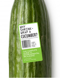 Why Shrinkwrap a Cucumber?