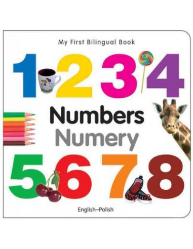 My First Bilingual Book - Numbers: Liczby