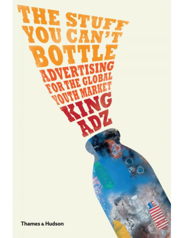 Stuff You Can't Bottle: Advertising for the Global Youth Market