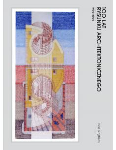 100 lat rysunku architektonicznego 1900 - 2000