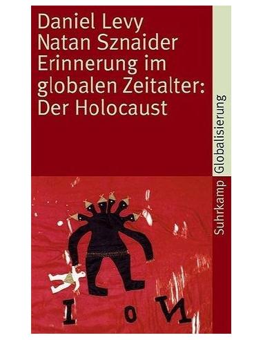 Erinnerung im globalen Zeitalter: Der Holocaust