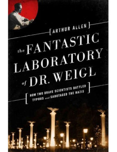 Fantastic Laboratory of Dr. Weigl