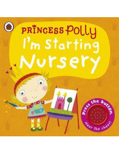 I'm Starting Nursery: a Princess Polly Book