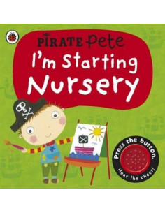 I'm Starting Nursery: a Pirate Pete Book
