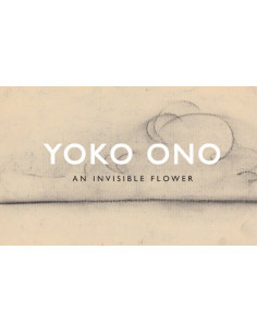 Yoko Ono: Invisible Flower