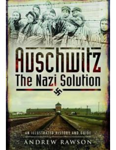 Auschwitz - The Nazi Solution