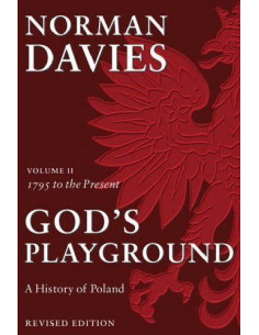 God's Playground: A History of Poland; V.2: From 1795 to the Present