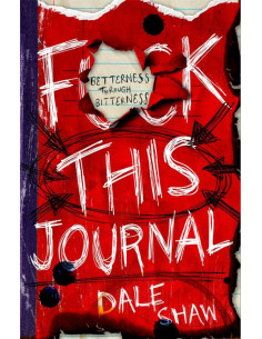 F**K This Journal : Betterness Through Bitterness