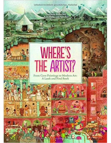 Where's the Artist? From Cave to Paintings to Modern Art : A Look and Find Book
