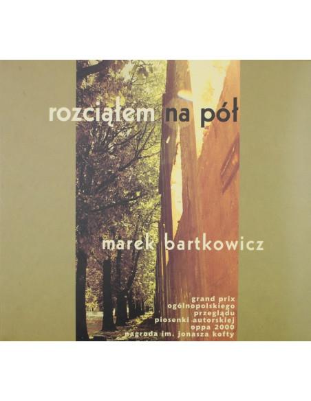 Marek Bartkowicz: CD. Rozciąłem na pół