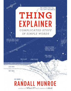 Thing Explainer. Complicated Stuff in Simple Words