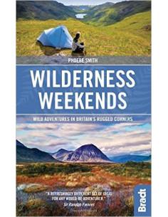 Wilderness Weekends : Wild Adventures in Britain's Rugged Corners