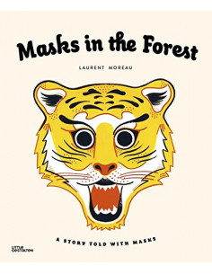 Masks in the Forest : A Story Told with Masks