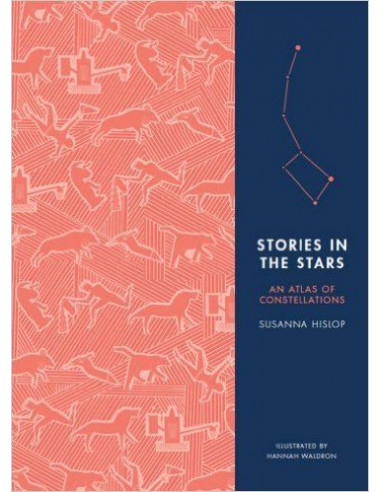 Stories in the Stars : An Atlas of Constellations