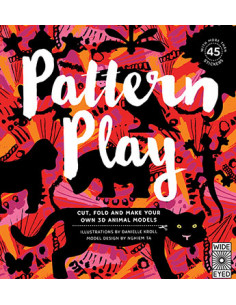 Pattern Play : Cut, Fold and Make Your Own 3D Animal Models