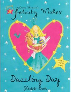 Felicity Wishes: Dazzling Day Sticker Book